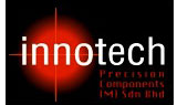 INNOTECH PRECISION COMPONENT (M) SDN.BHD.